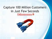 Capture 100 Million Customers in Just Few Seconds