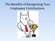 The Benefits of Recognizing Your Employees Contributions