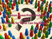 Common PowerPoint Problems and solutions