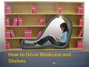 How to Décor Bookcase and Shelves