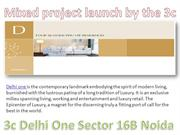 3c Delhi One beckons. Come, belong 9811004272 delhi one