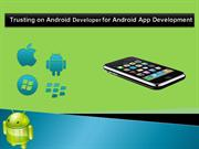 Trusting on Android Developer for Android App Development