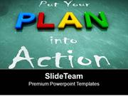 Put Your Plan Into Action Business Strategy PowerPoint Templates PPT T