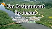 On Assignment by Jesus