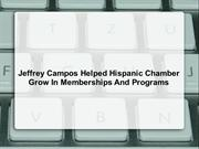 Jeffrey Campos Helped Hispanic Chamber Grow In Memberships And Program