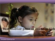 2013 Top kids games for android