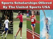 Sports Scholarships Offered By The United Sports USA