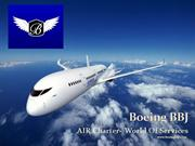Make Your Journey Comfortable and Memorable: Choose Boeing BBJ