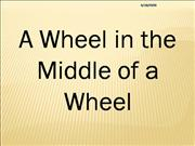 A Wheel In The Middle Of The Wheel