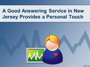 A Good Answering Service in New Jersey Provides a Personal Touch