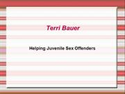 Terri Bauer- Helping Juvenile Sex Offenders