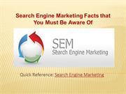 Search Engine Marketing Facts that You Must Be Aware Of