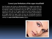 Corrective surgery for upper eyelids!