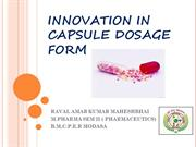 Innovation in capsule dosage form