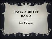 Dana Abbott Band original song Oo We La La