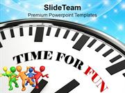 Time For Fun On White Clock Entertainment PowerPoint Templates PPT The