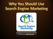 Why You Should Use Search Engine Marketing