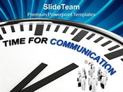 Time For Communication With Clients PowerPoint Templates PPT Themes An
