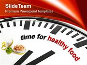 Time To Eat Healthy Food Nutrition PowerPoint Templates PPT Themes And