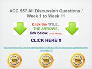 ACC 557 All Discussion Questions : Week 1 to Week 11