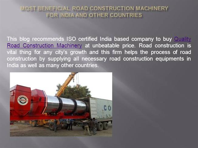 Most Beneficial Road Construction Machinery for India
