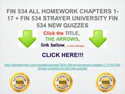 FIN 534 ALL HOMEWORK CHAPTERS 1-17 + FIN 534 STRAYER UNIVERSITY FIN 53