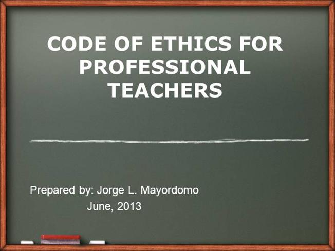CODE of ETHICS for PROFESSIONAL TEACHERS |authorSTREAM