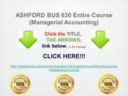 ASHFORD BUS 630 Entire Course (Managerial Accounting)