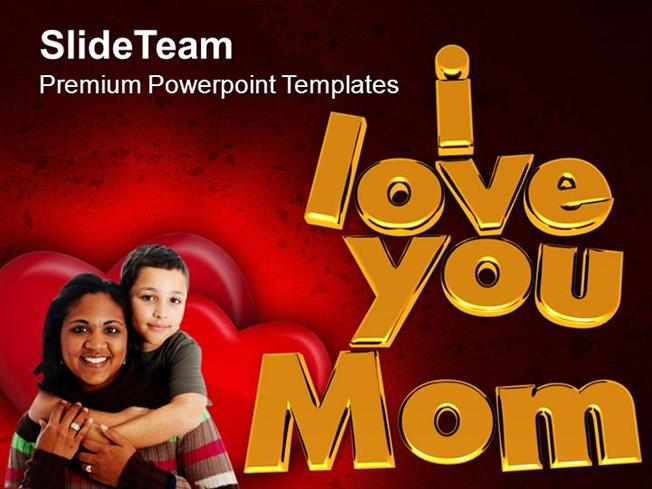 I Love You Mom Family Love Powerpoint Templates Ppt Themes And Gra