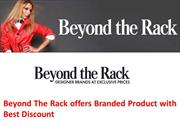 Beyond The Rack offers Offer Branded Product with Best Discount