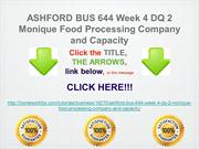 ASHFORD BUS 644 Week 4 DQ 2 Monique Food Processing Company and Capaci