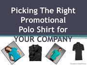 Picking The Right Promotional Polo Shirt