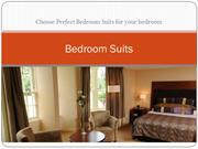 Choose Perfect Bedroom Suits for your bedroom