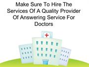 Make Sure To Hire The Services Of A Quality Provider Of Answering Serv