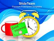 Say Good Morning To Everybody PowerPoint Templates PPT Themes And Grap