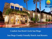 Comfort Inn Hotel Circle - San Diego Family Friendly Hotel