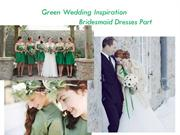 Green Wedding Inspiration-Bridesmaid Dresses Part