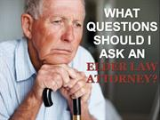 What Questions Should I Ask an Elder Law Attorney?
