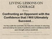Living Lessons on Courage 4 _ Confronting an Opponent with the Confide