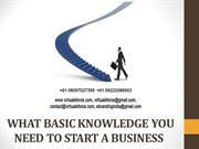 BASIC KNOWLEDGE YOU NEED TO START A BUSINESS