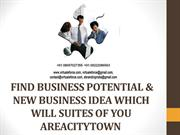 FIND BUSINESS POTENTIAL & NEW BUSINESS IDEA WHICH WILL SUITES OF YOU A