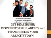 GET DEALERSHIP, DISTRIBUTORSHIP, AGENCY, and FRANCHISEE IN YOUR AREACI