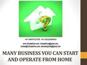 MANY BUSINESS YOU CAN START AND OPERATE FROM HOME