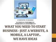 WHAT YOU NEED TO START BUSINESS - JUST A WEBSITE, A MOBILE, A LAPTOP..