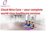 Cloud Nine Care – your complete world-class healthcare services