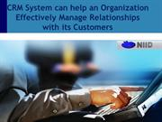 CRM System can help an Organization Effectively Manage Relationships w