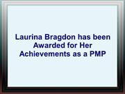 Laurina Bragdon has been Awarded for Her Achievements as a PMP