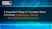5 Important Things to Consider When Choosing Conference Venues