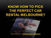 Know How to Pick the Perfect Car Rental Melbourne?
