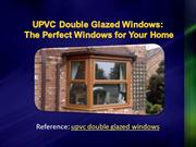 UPVC Double Glazed Windows: The Perfect Windows for Your Home